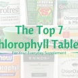 The Top 7 Chlorophyll Tablets